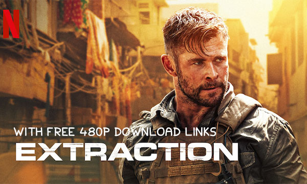 Netflix The Extraction Plot Trailer And Free 480p Download Links
